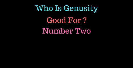Who Is Genusity Good For? Number Two