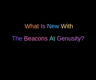 What Is New With The Beacons At Genusity?